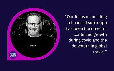 Revolut, Matt Baxby on Fintech Chatter
