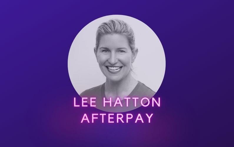 Lee Hatton Afterpay Fintech Australia Podcast