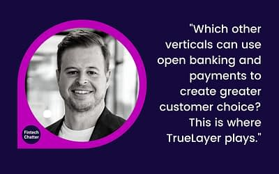 TrueLayer – Brenton Charnley on Fintech Chatter Podcast